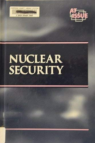 9780737704785: At Issue Series - Nuclear Security (hardcover edition)