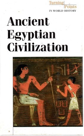 9780737704808: Turning Points in World History - Ancient Egyptian Civilization (hardcover edition)