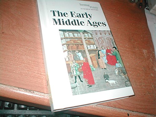 9780737704822: The Early Middle Ages (Turning Points in World History)