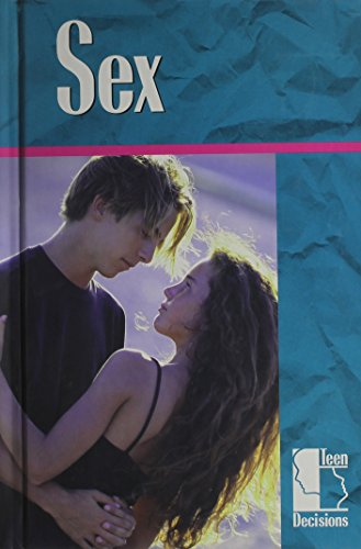 9780737704945: Teen Decisions - Sex (hardcover edition)