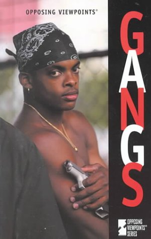 9780737705102: Opposing Viewpoints Series - Gangs (hardcover edition)