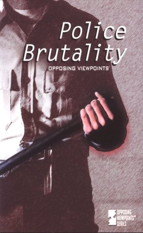 9780737705157: Opposing Viewpoints Series - Police Brutality (paperback edition)