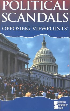 9780737705171: Opposing Viewpoints Series - Political Scandals (paperback edition)