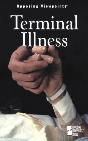 9780737705256: Opposing Viewpoints Series - Terminal Illness (paperback edition)