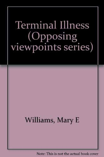 9780737705263: Opposing Viewpoints Series - Terminal Illness (hardcover edition)