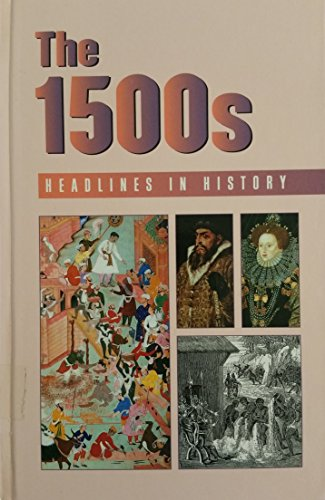 9780737705386: The 1500s (Headlines in History)
