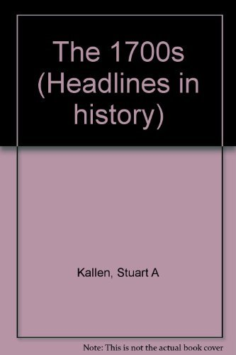 9780737705416: Headlines in History - The 1700s (paperback edition)