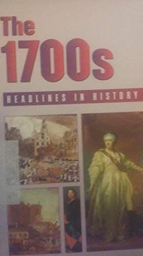 9780737705423: Headlines in History - The 1700s (hardcover edition)