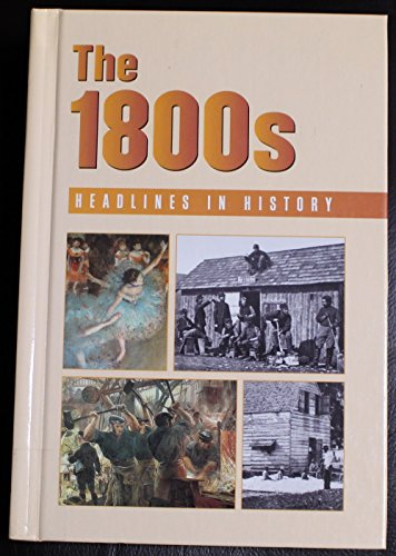 9780737705447: Headlines in History - The 1800s (hardcover edition)