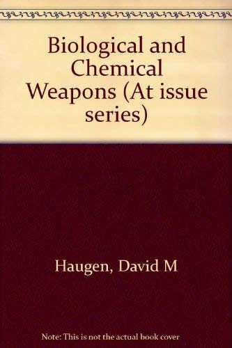 9780737705560: At Issue Series - Biological and Chemical Weapons (hardcover edition)