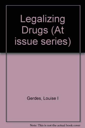 9780737706611: Legalizing Drugs