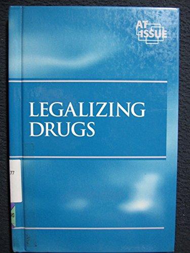 9780737706628: Legalizing Drugs