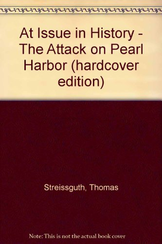 9780737707526: At Issue in History - The Attack on Pearl Harbor (hardcover edition)