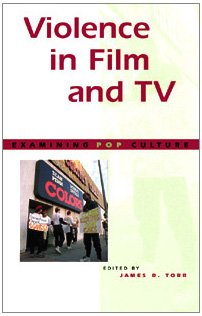 9780737708653: Violence in Film and TV (Examining Pop Culture)