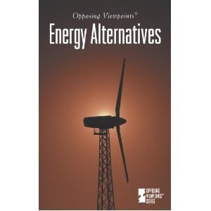 9780737709049: Opposing Viewpoints Series - Energy Alternatives (paperback edition)