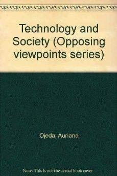 9780737709131: Opposing Viewpoints Series - Technology and Society (hardcover edition)