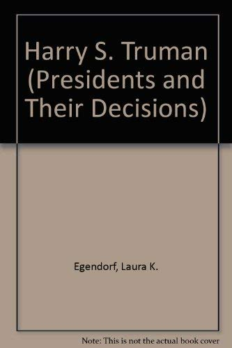 9780737709186: Presidents and Their Decisions - Harry S. Truman (paperback edition)