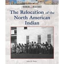 9780737709544: The Relocation of the North American Indian (History of the World)