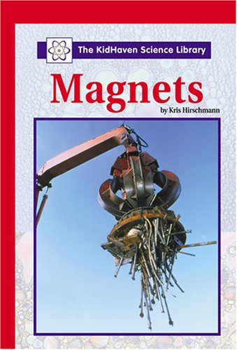 9780737710168: Magnets (Kidhaven Science Library)