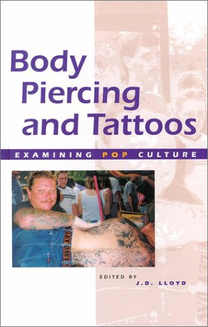 9780737710601: Examining Pop Culture - Body Piercing and Tattoos (hardcover edition)