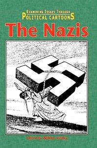 The Nazis (Examining Issues Through Political Cartoons): Dudley, William