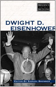 9780737711103: Dwight D. Eisenhower (Presidents and Their Decisions)