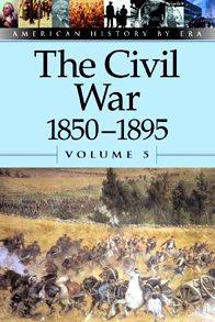9780737711394: The Civil War, 1850-1895 (American History By Era)