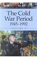 9780737711462: The Cold War Period, 1945-1992 (American History by Era)