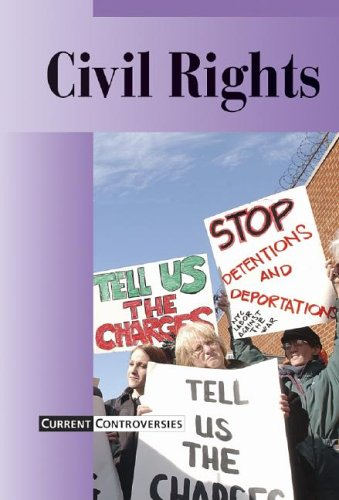 9780737711783: Civil Rights (Current Controversies)