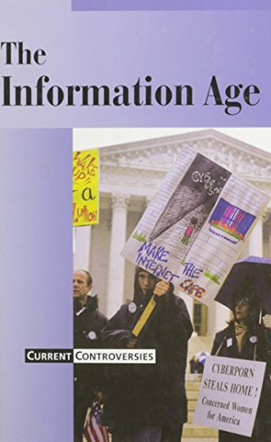 Current Controversies - The Information Age (hardcover: Editor-James D. Torr