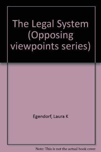 9780737712315: Opposing Viewpoints Series - Legal System (paperback edition)