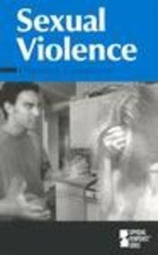 Opposing Viewpoints Series - Sexual Violence (paperback edition): Helen Cothran