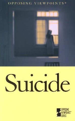 Opposing Viewpoints Series - Suicide (paperback edition)