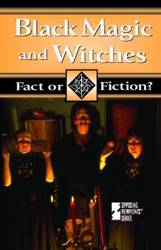9780737713190: Fact or Fiction? - Black Magic and Witches (Fact or Fiction?)