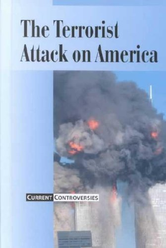9780737713244: Current Controversies - The Terrorist Attack on America (hardcover edition)