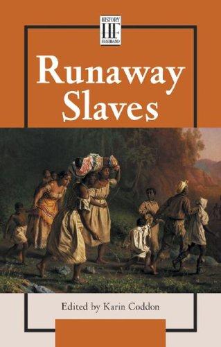 Runaway Slaves (History Firsthand): Karin S. Coddon