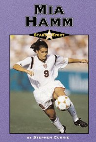 Mia Hamm (Stars of Sport) (0737713941) by Stephen Currie