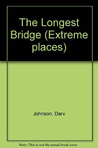 9780737714166: The Longest Bridge (Extreme Places)