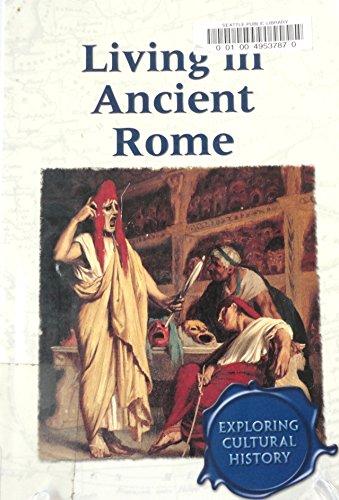 9780737714579: Living in Ancient Rome (Exploring Cultural History)