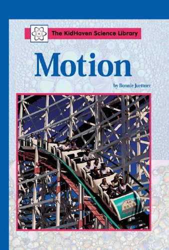 Motion (Kidhaven Science Library) (0737715367) by M. Hill
