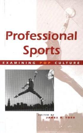 Professional Sports (Paperback Edition) (Examining Pop Culture): Editor-James D. Torr