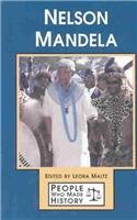 Nelson Mandela (People Who Made History): Leora Maltz