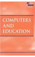 At Issue Series - Computers and Education: Editor-James D. Torr