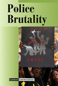 9780737716283: Current Controversies - Police Brutality