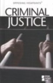 9780737716771: Opposing Viewpoints Series - Criminal Justice (hardcover edition)