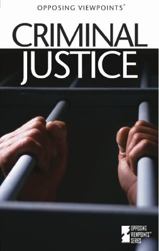 9780737716788: Opposing Viewpoints Series - Criminal Justice (paperback edition)