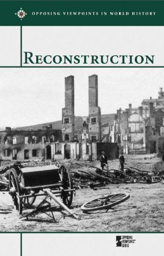 Reconstruction (hardcover edition) (Opposing Viewpoints in World History): Laura K. Egendorf