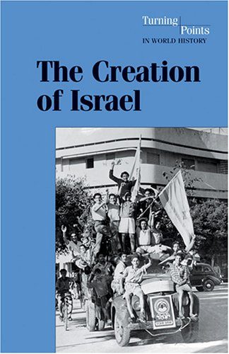 9780737717174: Turning Points in World History - The Creation of Israel (hardcover edition)