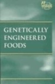 9780737717877: At Issue Series - Genetically Engineered Foods (paperback edition)