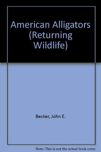 Returning Wildlife - American Alligators: John Becker